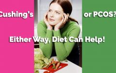 Do You Have Cushing's or PCOS? Either Way, Diet Can Help!